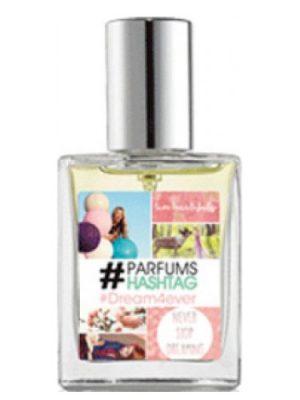 #Dream4ever #Parfum Hashtag женские